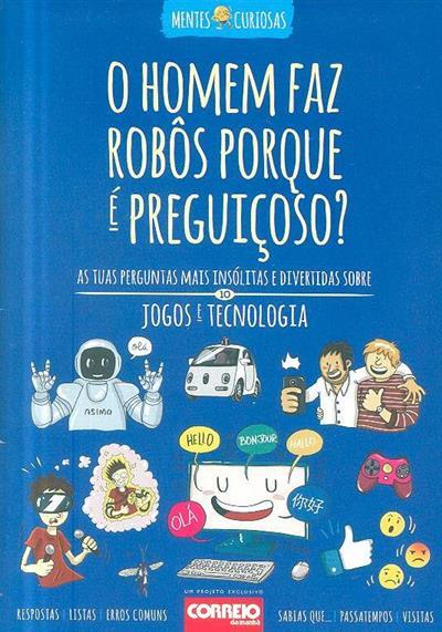 O homem faz robôs porque é preguiçoso? (Mónica Bello)