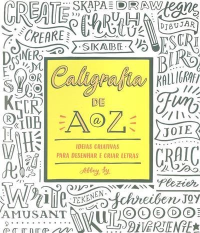 Caligrafia de A a Z, ideias criativas para desenhar e criar letras (Abbey Sy)