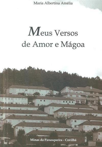 Meus versos de amor e mágoa (Maria Albertina Amélia)