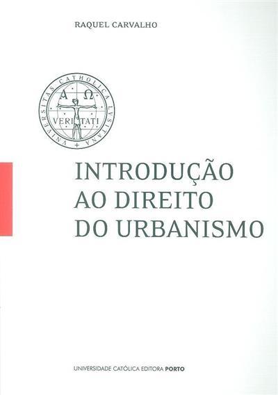 Introdução ao direito do urbanismo (Raquel Carvalho)