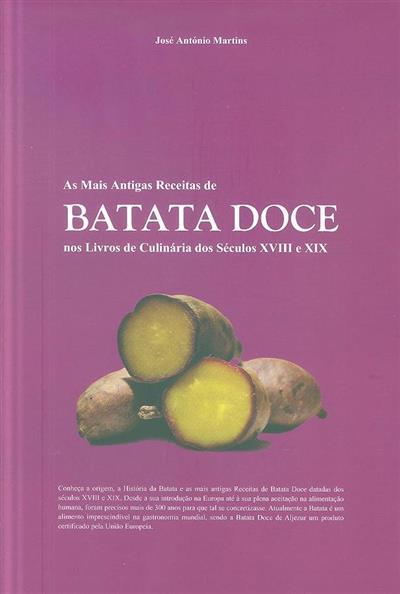 As mais antigas receitas de batata doce nos livros de culinária dos séculos XVIII e XIX (José António Martins)