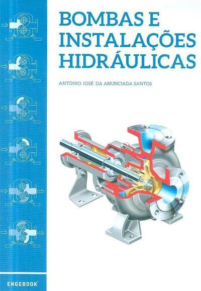 Bombas e instalações hidráulicas (António José da Anunciada Santos)