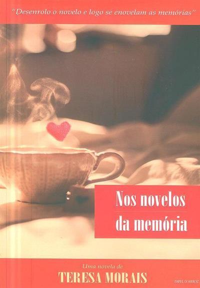 Nos novelos da memória (Teresa Morais)