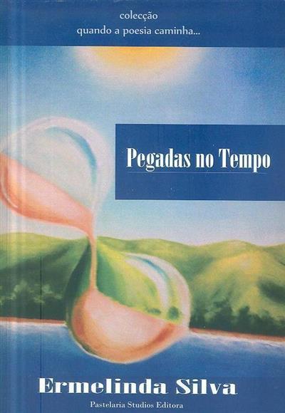 Pegadas no tempo (Ermelinda Silva)