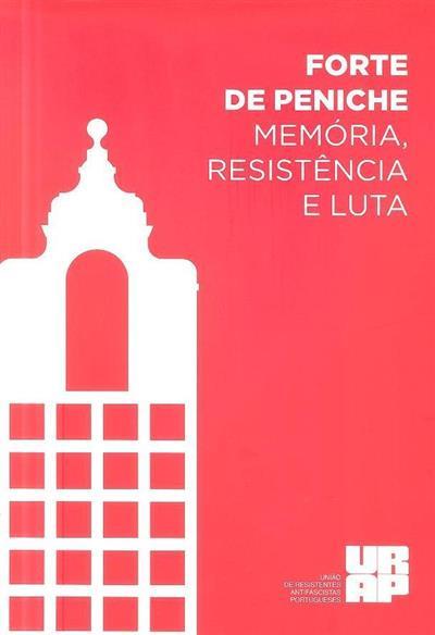 Forte de Peniche, memória, resistência e luta
