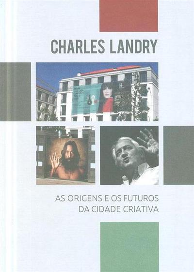 As origens e os futuros da cidade criativa (Charles Landry)