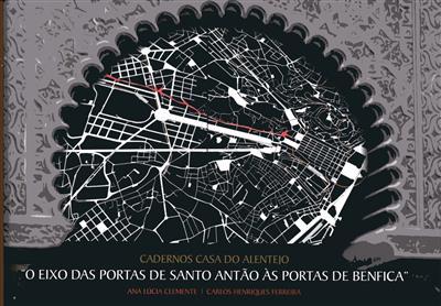 """Cadernos Casa do Alentejo """"O eixo das Portas de Santo Antão às Portas de Benfica"""" (Ana Lúcia Clemente, Carlos Henriques Ferreira)"""