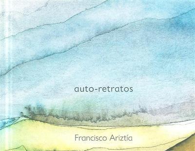 Auto-retratos (Francisco Ariztía)
