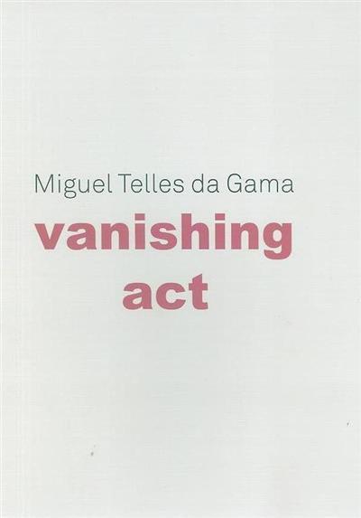 Vanishing act (coord. Dinorah Lucas)