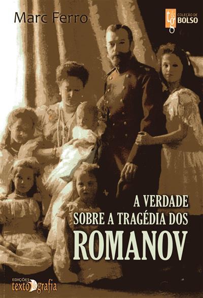 A verdade sobre a tragédia dos Romanov (Marc Ferro)