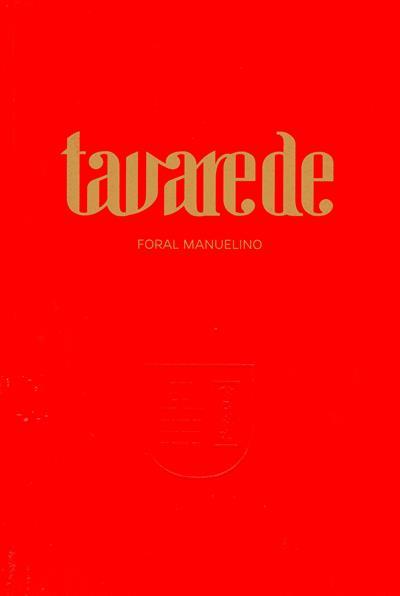 Tavarede, foral manuelino (Ana Caetano... [et al.])