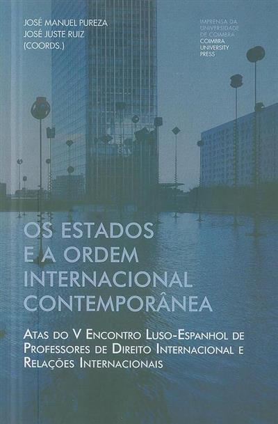 Os Estados na ordem internacional contemporânea (do V Encontro Luso-Espanhol de Professores de Direito Internacional e Relações Internacionais)