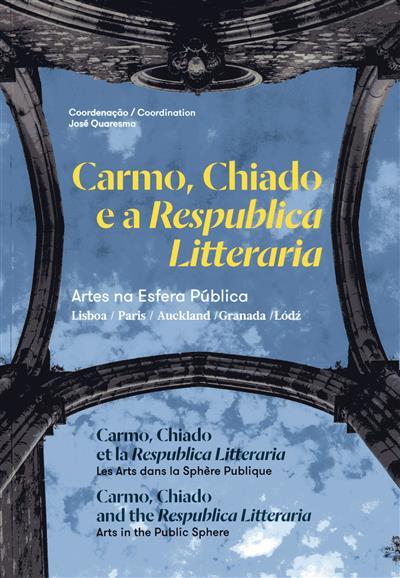 Carmo, Chiado e a Respublica Litteraria (coord. José Quaresma)