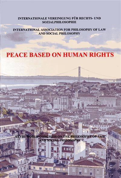 Peace based on human rights (Internationale Vereinigung für Rechts und Sozialphilosophie = International Association for the Philosophy of Law and Social Philosophy)