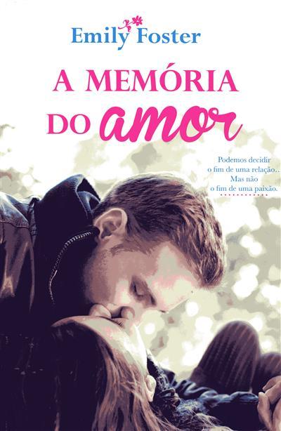 A memória do amor (Emily Foster)