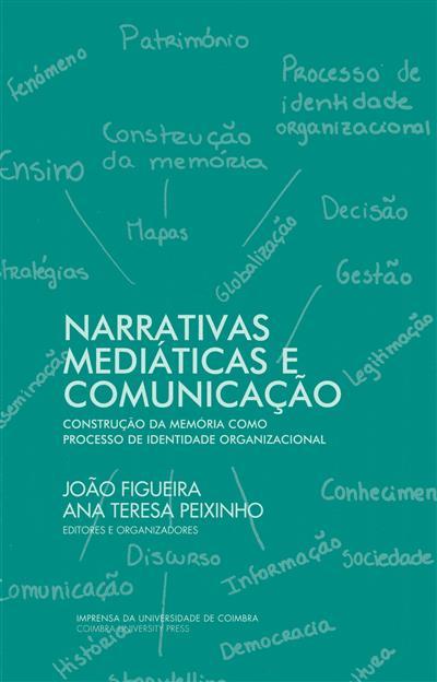 Narrativas mediáticas e comunicação (ed. e org. João Figueira, Ana Teresa Peixinho)