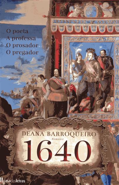 1640, o poeta, a professa, o prosador e o pregador (Deana Barroqueiro)