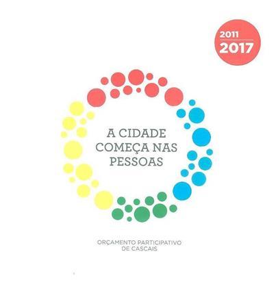 A cidade começa nas pessoas, 2011-2017 (Nelson Dias, Vanessa Duarte de Sousa)