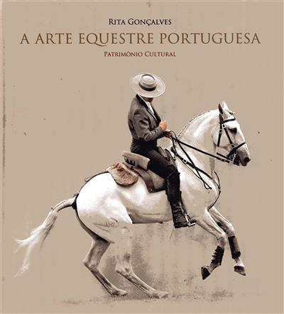 A arte equestre portuguesa, património cultural (Rita Gonçalves)