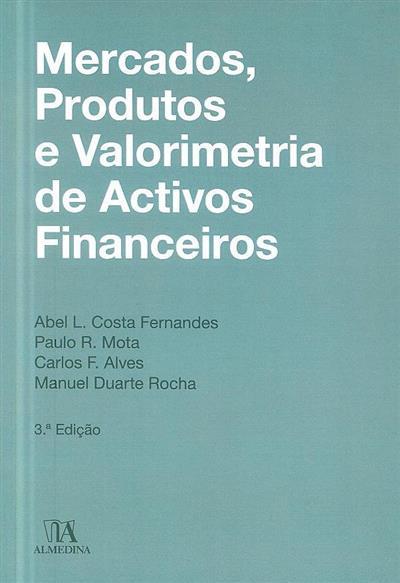 Mercados, produtos e valorimetria de activos financeiros (Abel L. Costa Fernandes... [et al.])