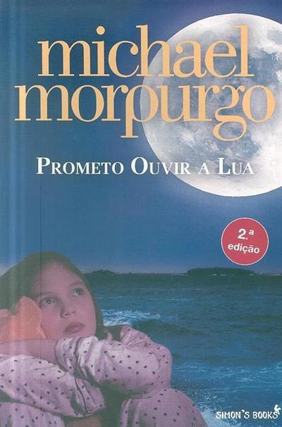 Prometo ouvir a lua (Michael Morpurgo)