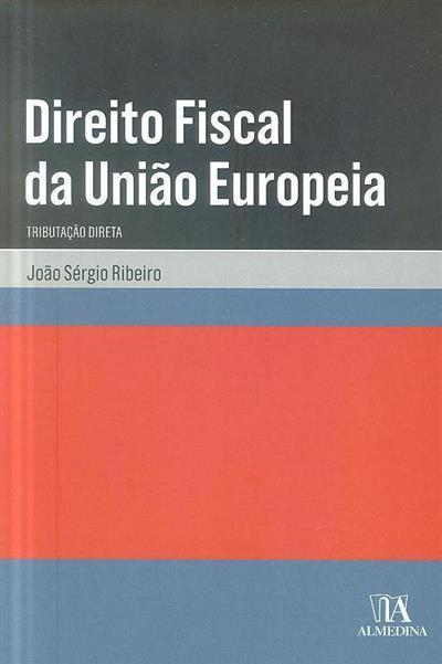Direito fiscal da União Europeia (João Sérgio Ribeiro)