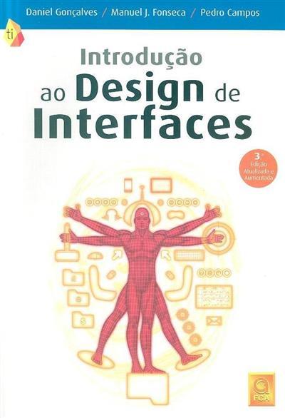 Introdução ao design de interfaces (Daniel Gonçalves, Manuel J. Fonseca, Pedro Campos)