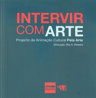 Intervir com arte (dir. Rui Almeida Pereira)