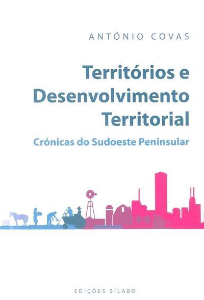 Territórios e desenvolvimento territorial (António Covas)