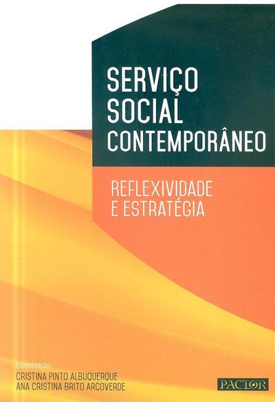 Serviço social contemporâneo (coord. Cristina Pinto Albuquerque, Ana Cristina Brito Arcoverde)