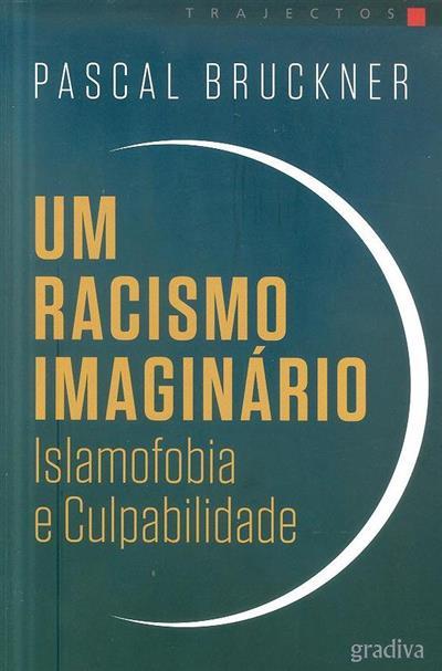 Um racismo imaginário (Pascal Bruckner)