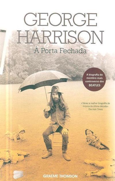 George Harrison, à porta fechada (Graeme Thomson)