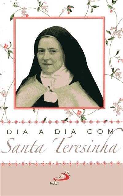 Dia a dia com Santa Teresinha (sel. e adapt. Néstor Saporiti)