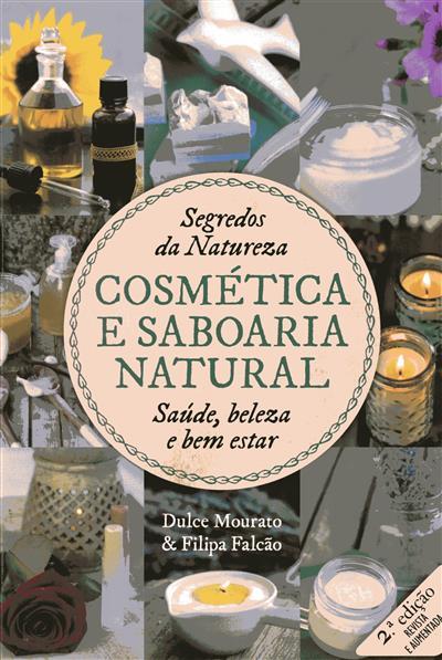 Cosmética e saboaria natural (Dulce Mourato, Filipa Falcão)