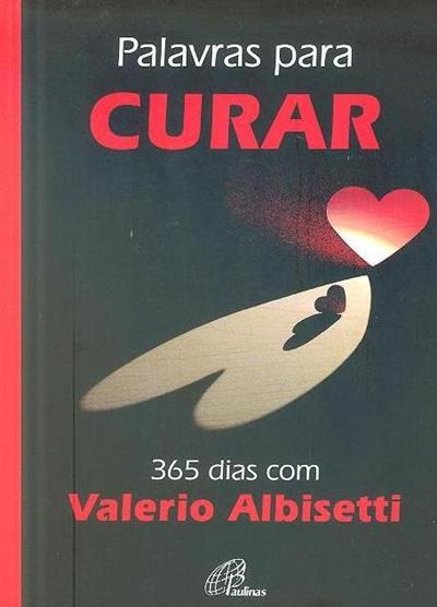 Palavras para curar, 365 dias com Valerio Albisetti (trad. António Maia da Rocha)