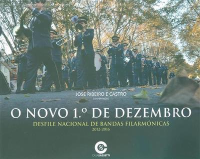 O novo 1º de Dezembro (coord. José Ribeiro e Castro)
