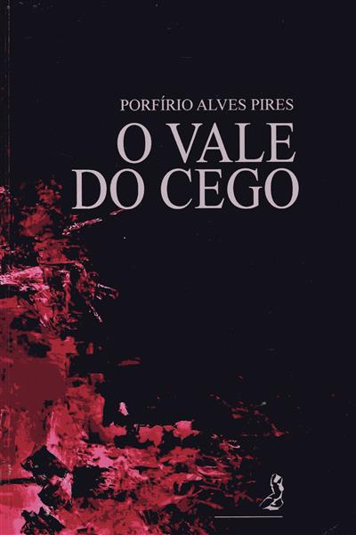 O vale do cego (Porfírio Alves Pires)