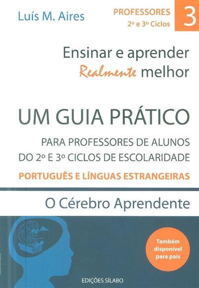 Ensinar e aprender realmente melhor (Luís M. Aires)