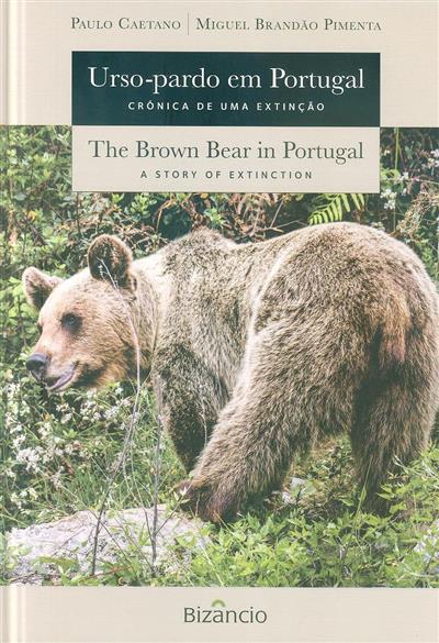 Urso-pardo em Portugal (texto e fot. Paulo Caetano, Miguel Brandão Pimenta)