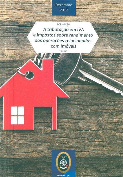 A tributação em IVA e impostos sobre rendimento das operações relacionadas com imóveis (Cristina Pinto)