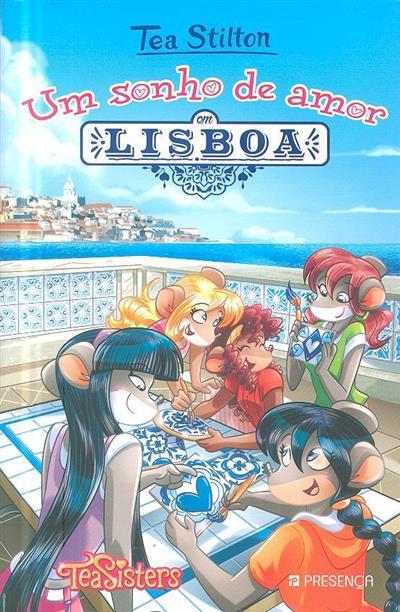 Um sonho de amor em Lisboa (Tea Stilton)