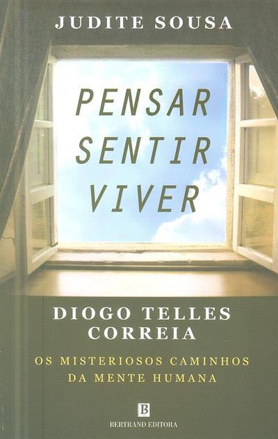 Pensar, sentir, viver (Judite de Sousa, Diogo Telles Correia)