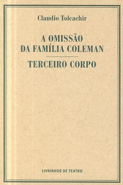 A omissão da família Coleman ; (Claudio Tolcachir)
