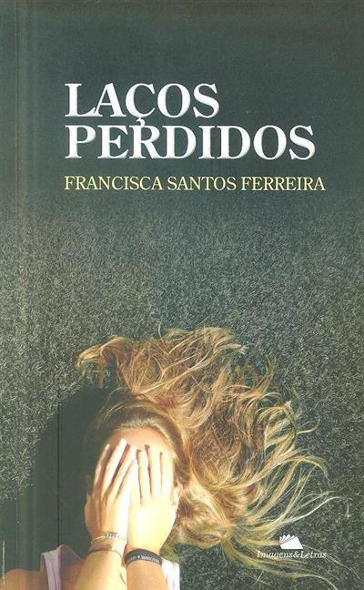Laços perdidos (Francisca Santos Ferreira)