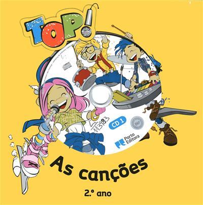 Top! as canções, 2º ano ; (letras Luísa Ducla Soares, José Fanha)