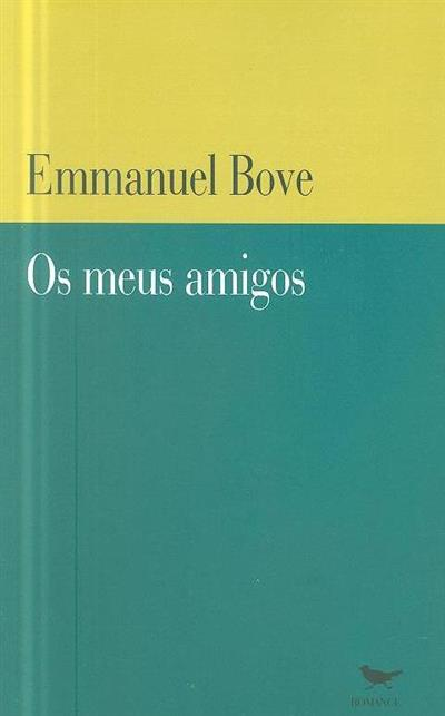 Os meus amigos ; (Emmanuel Bove)