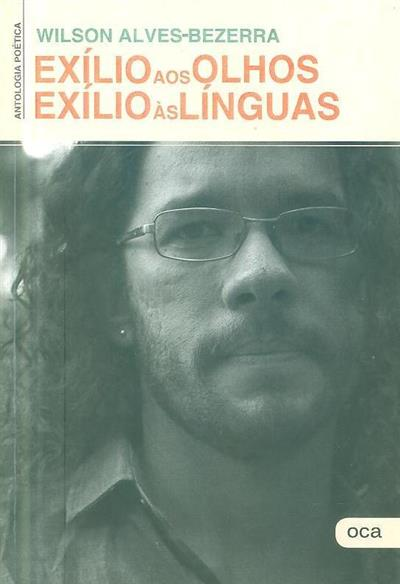 Exílio aos olhos, exílio às línguas (Wilson Alves-Bezerra)