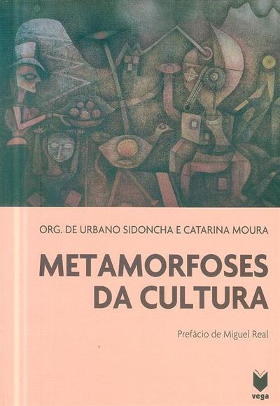Metamorfoses da cultura (org. Urbano Sidoncha, Catarina Moura)