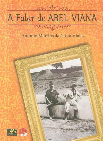 A falar de Abel Viana (António Martins da Costa Viana)