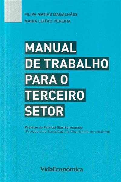 Manual de trabalho para o terceiro setor (Filipa Matias Magalhães, Maria Leitão Pereira)